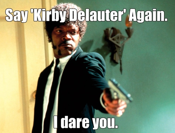 One of numerous memes ridiculing Kirby Delauter